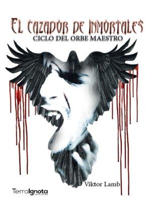cover image of El cazador de inmortales