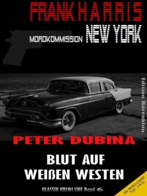 cover image of Blut auf weißen Westen (Frank Harris, Mordkommission New York, Band 6)