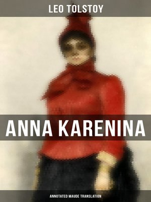 cover image of Anna Karenina (Annotated Maude Translation)