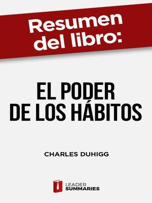 """cover image of Resumen del libro """"El poder de los hábitos"""" de Charles Duhigg"""