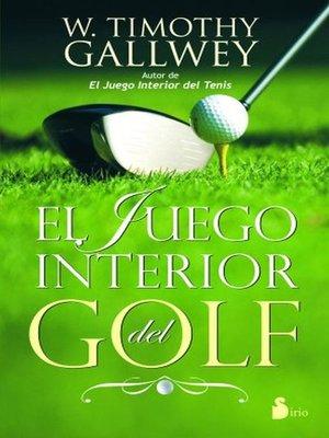 cover image of El juego interior del golf