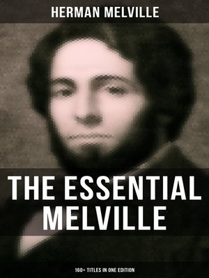 cover image of THE ESSENTIAL MELVILLE--160+ Titles in One Edition