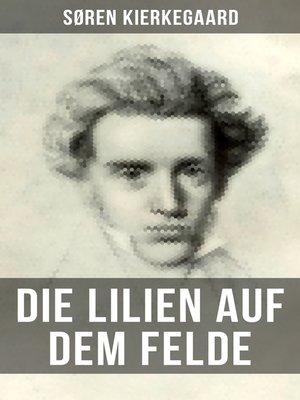 cover image of Die Lilien auf dem Felde