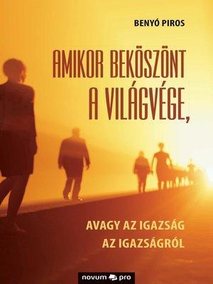 cover image of Amikor beköszönt a világvége,