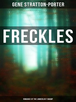 cover image of Freckles (Romance of the Limberlost Swamp)