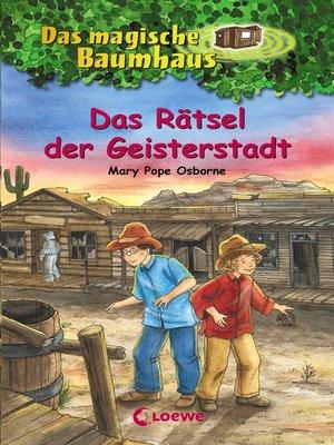 cover image of Das magische Baumhaus 10--Das Rätsel der Geisterstadt