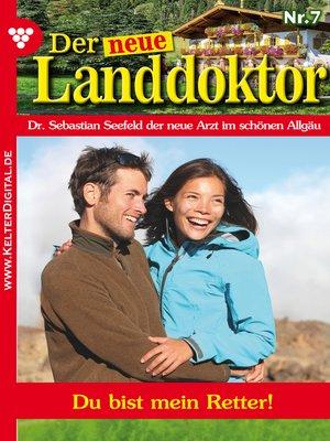 cover image of Der neue Landdoktor 7 – Arztroman