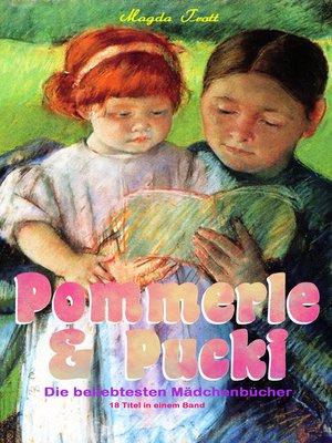 cover image of Pommerle & Pucki--Die beliebtesten Mädchenbücher (18 Titel in einem Band)
