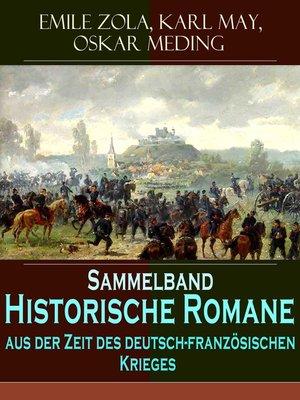 cover image of Sammelband--Historische Romane aus der Zeit des deutsch-französischen Krieges