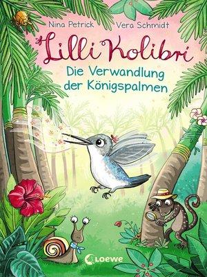 cover image of Lilli Kolibri 2--Die Verwandlung der Königspalmen