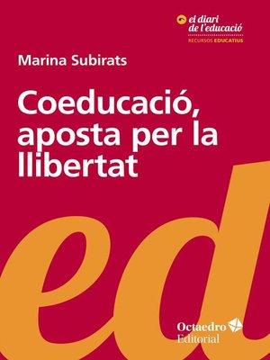 cover image of Coeducació, aposta per la llibertat