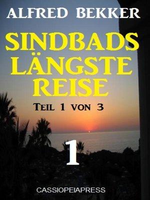 cover image of Sindbads längste Reise, Teil 1 von 3