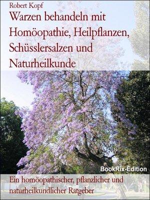 cover image of Warzen behandeln mit Homöopathie, Heilpflanzen, Schüsslersalzen und Naturheilkunde