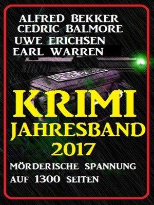 cover image of Krimi Jahresband 2017--Spannung auf 1300 Seiten