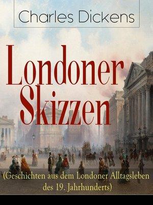 cover image of Londoner Skizzen (Geschichten aus dem Londoner Alltagsleben des 19. Jahrhunderts)