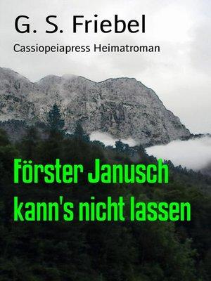 cover image of Förster Janusch kann's nicht lassen