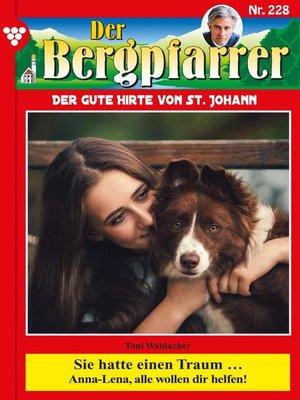 cover image of Der Bergpfarrer 228 – Heimatroman