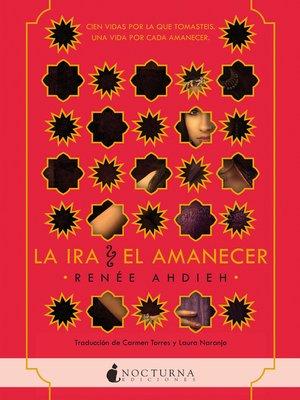 cover image of La ira y el amanecer