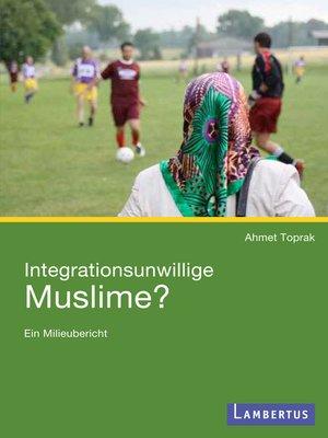 cover image of Integrationsunwillige Muslime?