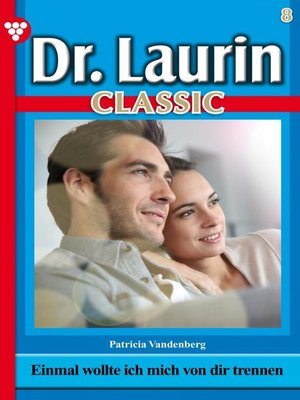 cover image of Dr. Laurin Classic 8 – Arztroman