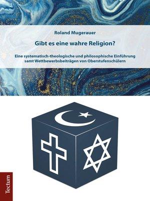 cover image of Gibt es eine wahre Religion?