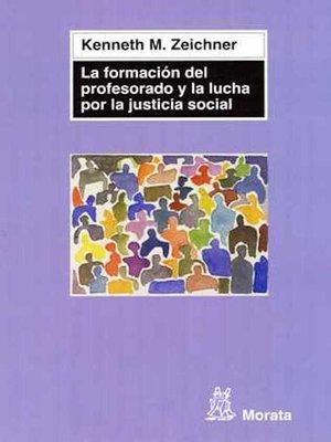 cover image of La formación del profesorado y la lucha por la justicia social