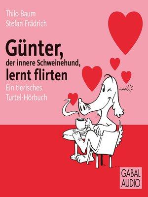 cover image of Günter, der innere Schweinehund, lernt flirten