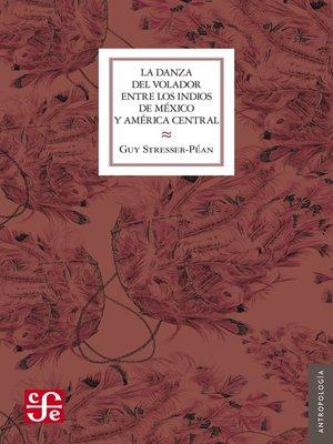 cover image of La Danza del Volador entre los indios de México y América central