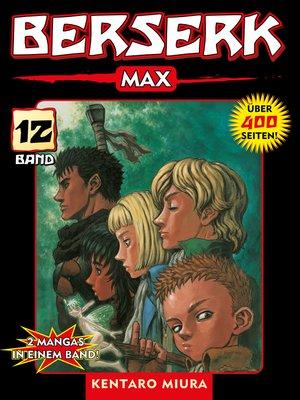 cover image of Berserk Max, Band 12