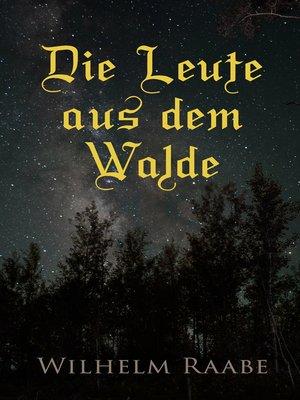 cover image of Die Leute aus dem Walde
