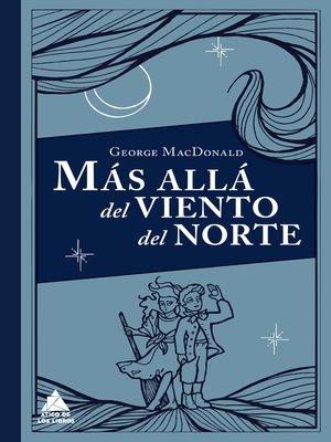cover image of Más allá del viento del norte