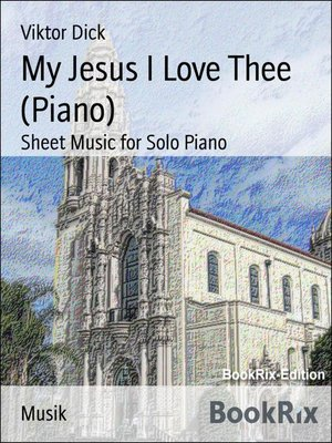 cover image of My Jesus I Love Thee (Piano)
