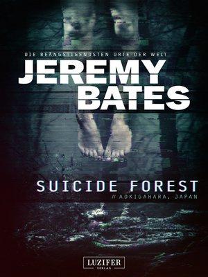 cover image of SUICIDE FOREST (Die beängstigendsten Orte der Welt)