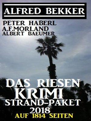 cover image of Das Riesen Krimi Strand-Paket 2018 auf 1814 Seiten
