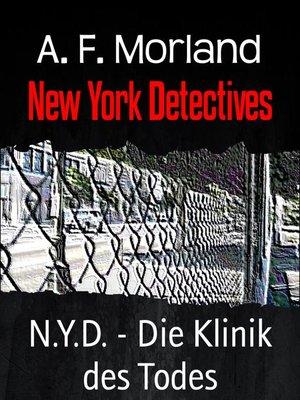 cover image of N.Y.D.--Die Klinik des Todes