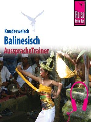 cover image of Reise Know-How Kauderwelsch AusspracheTrainer Balinesisch