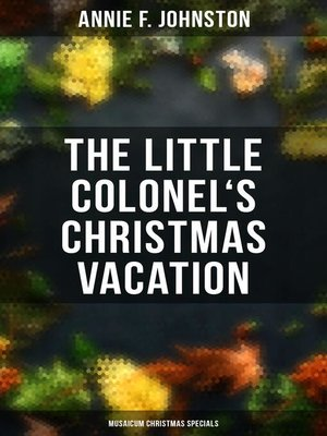 cover image of The Little Colonel's Christmas Vacation (Musaicum Christmas Specials)