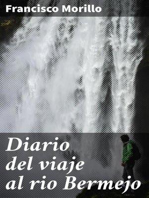 cover image of Diario del viaje al rio Bermejo