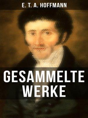 cover image of Gesammelte Werke von E. T. A. Hoffmann