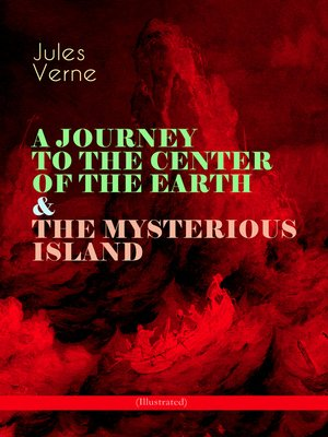 cover image of A Journey to the Center of the Earth & The Mysterious Island