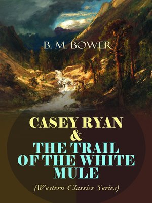 cover image of Casey Ryan & the Trail of the White Mule