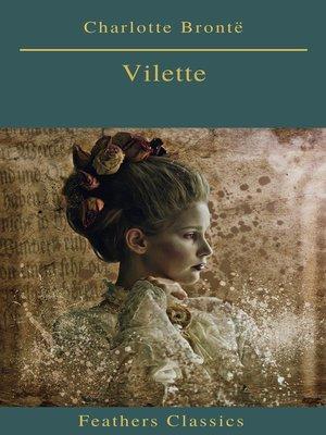 cover image of Villette (Best Navigation, Active TOC)(Feathers Classics)