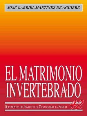 cover image of El matrimonio invertebrado