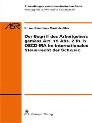 cover image of Der Begriff des Arbeitgebers gemäss Art.15 Abs.2 lit.b OECD-MA im internationalen Steuerrecht der CH