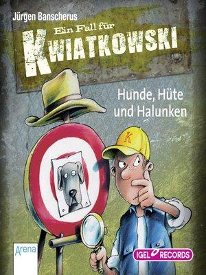 cover image of Ein Fall für Kwiatkowski. Hunde, Hüte und Halunken