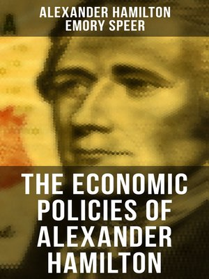 cover image of The Economic Policies of Alexander Hamilton
