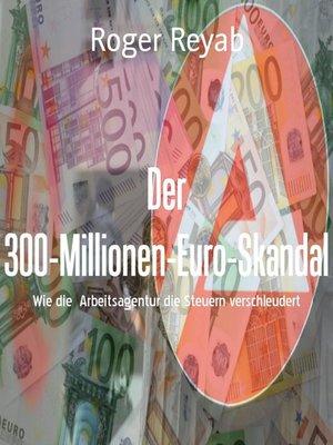cover image of Der 300-Millionen-Euro-Skandal