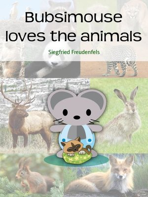 cover image of Bubsimouse loves the animals