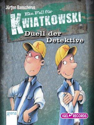 cover image of Ein Fall für Kwiatkowski. Duell der Detektive