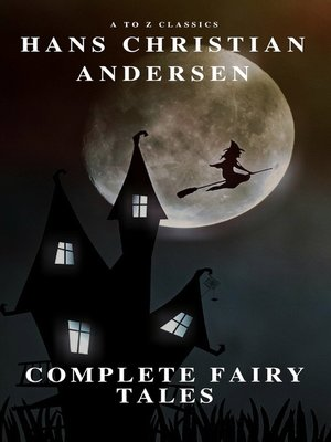 cover image of Complete Fairy Tales of Hans Christian Andersen (A to Z Classics)